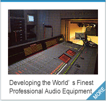 Developing the World's Finest Professional Audio Equipment